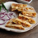 Chicken Quesadilla – Indian Style